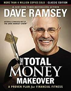The Total Money Makeover - by Dave Ramsey