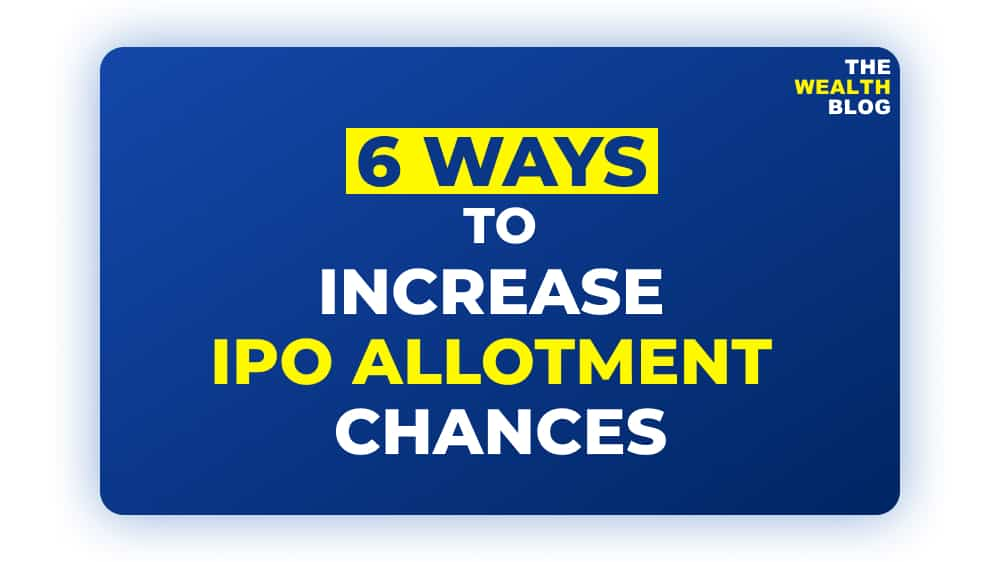 6 Ways To Increase IPO Allotment Chances